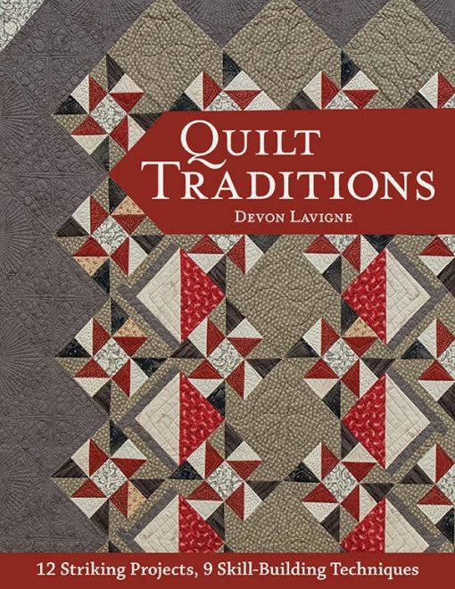 Quilt Traditions, Quilt Patterns, Inspiration, Ideas, Devon Lavignes